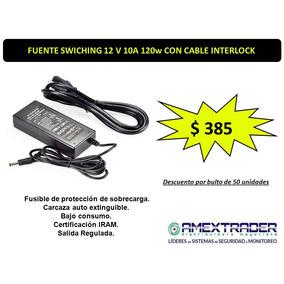 Fuente Switching 12v 10a 120w Led Cámaras Seguridad Fac A