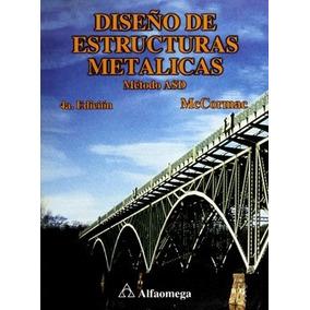 Libro Diseño De Estructuras Metalicas Método Asd / Alfaomega