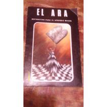 El Ara , ( Instructivo Para El Aprendiz Mason )