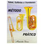 Método Para Trombone/tuba/bombardino Almeida Dias