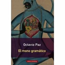 Libro El Mono Gramático - Octavio Paz