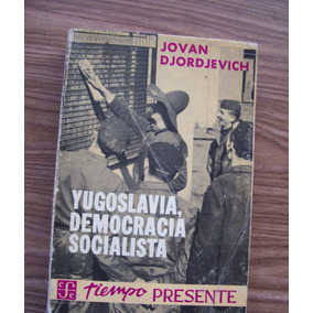 Yugoslavia,democracia Socialista-aut-jovan Djordjevich-f.c.e