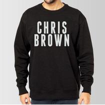 Blusa Chris Brown Moletom Gola Redonda A Melhor Qualidade!!!