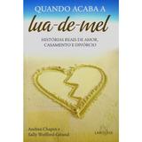 Livro Quando Acaba A Lua-de-mel - Relacionamentos