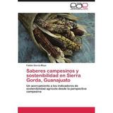 Saberes Campesinos Y Sostenibilidad En Sierra G Envío Gratis