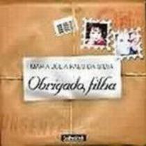 Livro Obrigado, Filha Maria Julia Paes Da Silva