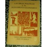 Libro Las Ideas Politicas Y El Pensamiento Economico F Serna