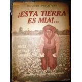 Chaco Obraje Esta Tierra Mi J.pavlotzky Selva Bandidos Etc