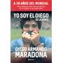 Yo Soy El Diego De La Gente - Maradona - Editorial Planeta