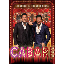 Leonardo & Eduardo Costa - Cabaré 1 E 2 - Dvds - Kit