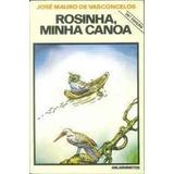 Livro Rosinha, Minha Canoa José Mauro De Vasconcelos