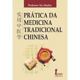Prática Da Medicina Tradicional Chinesa A Pronta Entrega