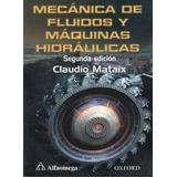 ¡mecánica De Fluidos Y Máquinas Hidráulicas. Claudio Mataix!