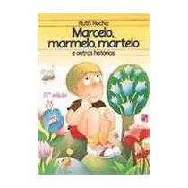 Marcelo, Marmelo, Martelo E Outras Historias - Ruth Rocha