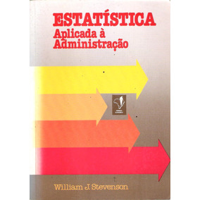Estatística Aplicada À Adminstração - William J. Stevenson