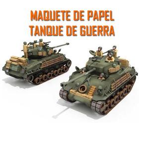 Tanque De Guerra Maquete De Papel Para Imprimir E Montar