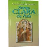 Santa Clara De Asís, Vida - Fray Contardo Miglioranza