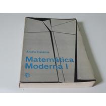 Livro Matemática Moderna I - André Calame
