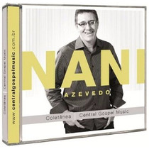 Cd Nani Azevedo - Coletãnea Central Gospel Music - Lacrado