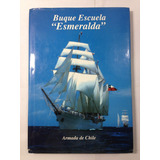 Buque Escuela Esmeralda Armada De Chile 2000