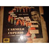 Liquidamos!! Carmelo Imperio Y Sus Marinos Cantores Carnaval