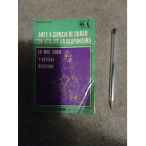 Libro Arte Y Ciencia Curar Con Acupuntura
