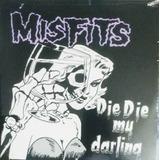 Ep Importado!!! Misfits - Die Die My Darling