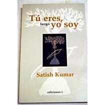 Tú Eres Luego Yo Soy Satish Kumar Nuevo