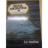 Revista Fauna Argentina N 18 La Tonina Año 1983 La Plata