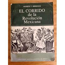 Vicente T. Mendoza. El Corrido De La Revolución Mexicana.