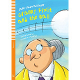 Granny Fixit And The Ball - Stage 1 - Hub Young Eli Readers