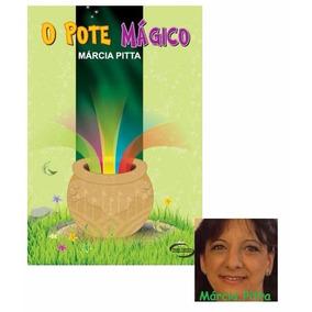 Livro - O Pote Mágico - Márcia Pitta - Novo