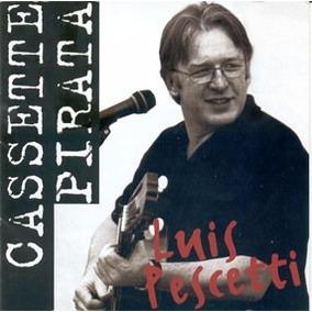 Cd Luis Pescetti Cassette Pirata Música Para Chicos