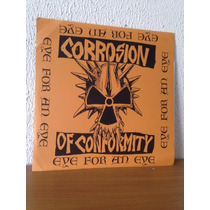 Corrosion Of Conformity ¿eye For An Eye Lp (unofficial) Coc