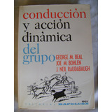 Conduccion Y Accion Dinamica Del Grupo. Beal, Bohlen, $299