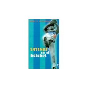 Libro Latinos En El Beisbol *cj *sk