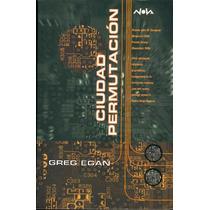 Ciudad Permutacion Greg Egan - Libro