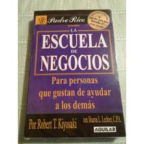 Libro La Escuela De Negocios / Robert T, Kiyosaki