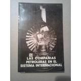 Las Compañias Petroleras En El Sistema Internacional