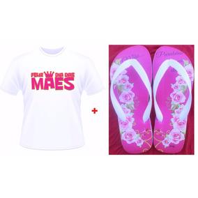Kit Presente Dia Das Mães Personalizado Camiseta + Chinelo