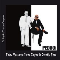Pedro Massa E A Turma Caipira De Cornélio Pires