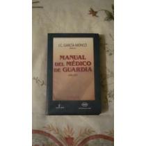 Libro Manual Del Médico De Guardia, J.c. García-moncó.