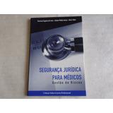 Livro Segurança Juridica Para Medicos Gestão De Riscos 2006
