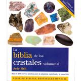 La Biblia De Los Cristales (volumen 3); Judy Ha Envío Gratis