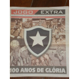 Jornal Jogo Extra E E1 8 2004. Botafogo 100 Anos De Glória 5ab094b78762e