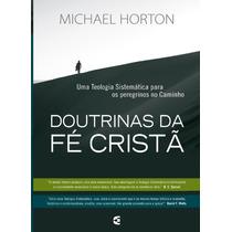 Doutrinas Da Fé Cristã Michael S. Horton Lançamento