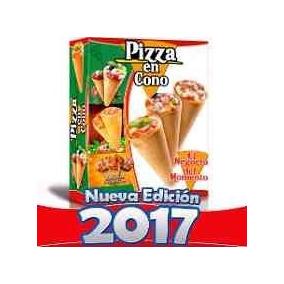 Libro 2018 Como Hacer Pizzas En Cono Super Negocio +regalos