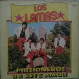 Vinilo Los Lamas Prisioneros De Este Amor