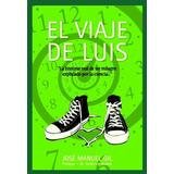 El Viaje De Luis - Jose Manuel Gil Anton *ebook Digital*