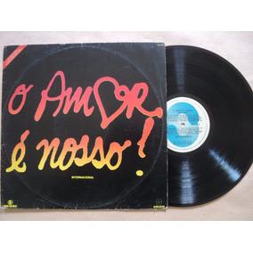 O Amor É Nosso Lp Trilha Sonora Internacional- 1981 Original